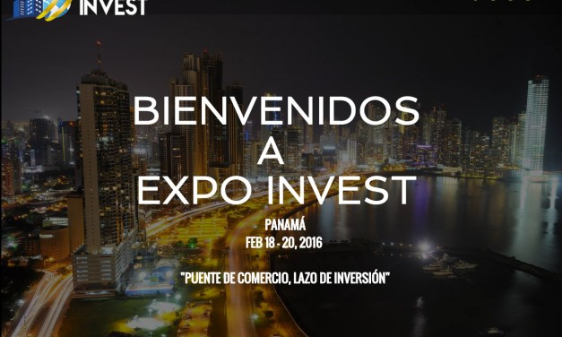 Expo Invest – Panamá « Puente de comercio, lazo de inversión »