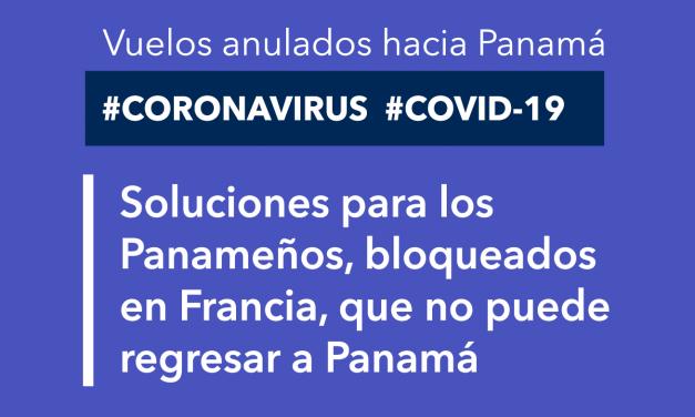 Solutions pour les Panaméens, bloqués en France, qui ne peuvent pas retourner au Panama
